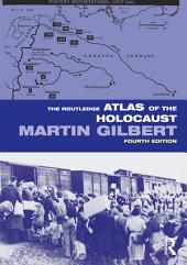 The Routledge Atlas of the Holocaust: Edition 4