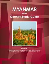 Myanmar Country Study Guide: Strategic Information and Developments