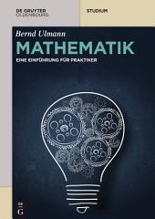 Mathematik: Eine Einführung für Praktiker