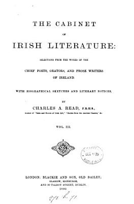 The cabinet of Irish literature, with biogr. sketches and literary notices by C.A. Read (T.P. O'Connor).