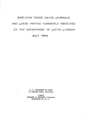 American Trade Union Journals and Labor Papers Currently Received by the Department of Labor Library