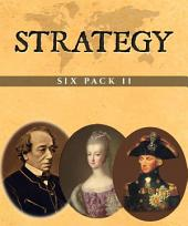 Strategy Six Pack 11: Ancient Egypt, Marie Antoinette, Lord Nelson & Lady Hamilton, Hard Tack & Coffee, Benjamin Disraeli and The History of Russia