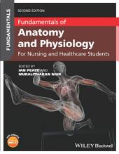 Fundamentals of Anatomy and Physiology: For Nursing and Healthcare Students, Edition 2