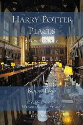 Harry Potter Places Book Two: OWLs: Oxford Wizarding Locations