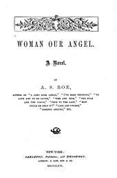 Woman Our Angel: A Novel