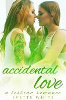 Accidental Love  A Lesbian Romance  PDF