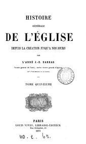 Histoire générale de l'Église depuis la Création jusqu'à nos jours (jusqu'au xii siècle par J.-E. Darras, jusqu'au pontificat de Clement vii par J. Bareille, terminée par J. Fèvre).