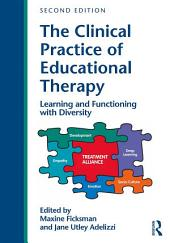 The Clinical Practice of Educational Therapy: Learning and Functioning with Diversity, Edition 2