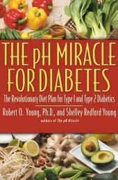 The pH Miracle for Diabetes: The Revolutionary Diet Plan for Type 1 and Type 2 Diabetics