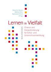 Lernen in Vielfalt: Chance und Herausforderung für Schul- und Unterrichtsentwicklung