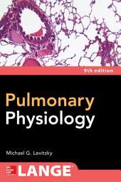 Pulmonary Physiology, Ninth Edition: Edition 9