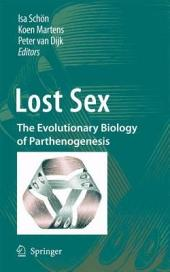 Lost Sex: The Evolutionary Biology of Parthenogenesis