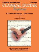 A Modern Approach to Classical Repertoire - Part 2: Guitar Technique