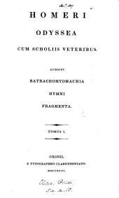 Homeri Odyssea: cum scholiis veteribus. Accedunt Batrachomyomachia : Hymni : Fragmenta..