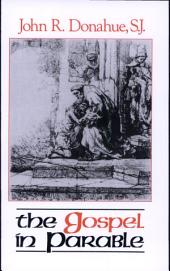The Gospel in Parable: Metaphor, Narrative, and Theology in the Synoptic Gospels