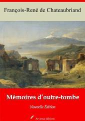 Mémoires d'outre-tombe - Texte intégral+ Annexes: Nouvelle édition 2015 annotée et illustrée