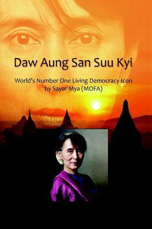 Daw Aung San Suu Kyi   World  s Number One Living Democracy Icon