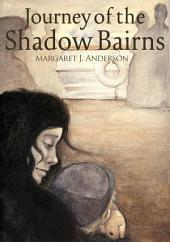 The Journey of the Shadow Bairns