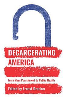Decarcerating America Book
