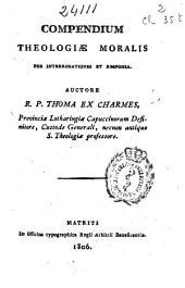 Compendium theologiae moralis per interrogationes et responsa