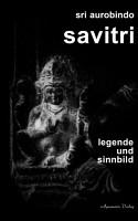 Savitri   Legende und Sinnbild PDF