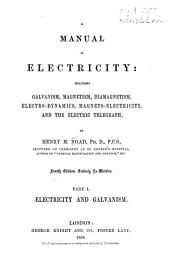 Manual of Electricity: Electricity and Galvanism
