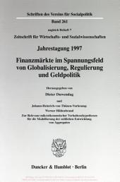 Finanzmärkte im Spannungsfeld von Globalisierung, Regulierung und Geldpolitik