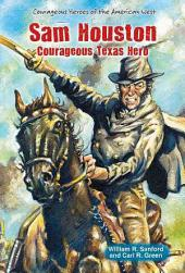 Sam Houston: Courageous Texas Hero