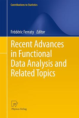 Recent Advances in Functional Data Analysis and Related Topics PDF