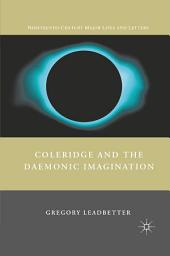 Coleridge and the Daemonic Imagination