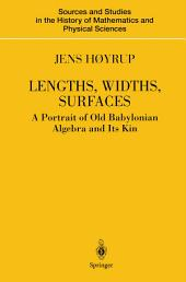 Lengths, Widths, Surfaces: A Portrait of Old Babylonian Algebra and Its Kin