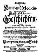 Sammlung von Natur- und Medicin- wie auch hierzu gehörigen Kunst- und Literatur-Geschichten so sich von 1717-26 in Schlesien und anderen Orten begeben ... und als Versuch ans Licht gestellet: Band 26