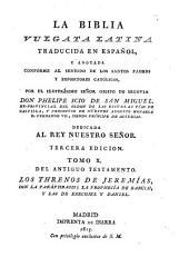 La Biblia vulgata Latina traducia en espanõl: y anotada conforme al sentido de los santos padres, y expositores cathòlicos, Volume 10