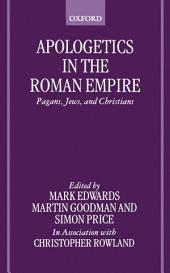 Apologetics in the Roman Empire: Pagans, Jews, and Christians