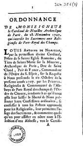 Ordonnance de Monseigneur le Cardinal de Noailles, Archevêque de Paris, du 18 novembre 1707, qui interdit les sacrements aux Religieuses de Port-Royal des Champs