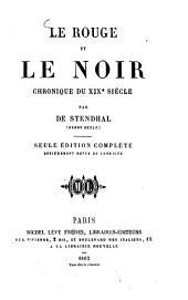 Le rouge et le noir: Chronique du XIXe siècle. Par de Stendhal Henry Beyle