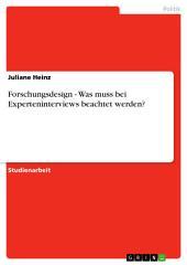 Forschungsdesign - Was muss bei Experteninterviews beachtet werden?