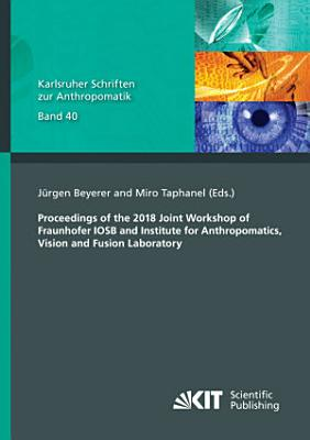 Proceedings of the 2018 Joint Workshop of Fraunhofer IOSB and Institute for Anthropomatics  Vision and Fusion Laboratory PDF