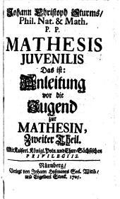 Mathesis iuvenilis, d. i. Anleitung vor die Jugend zur Mathesin: Band 2