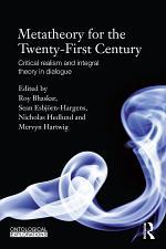 Metatheory for the Twenty-First Century
