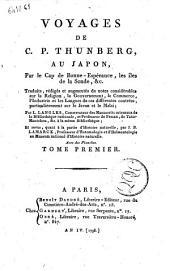 Voyages de C. P. Thunberg, au Japon, par le Cap de Bonne-Espérance, les îles de la Sonde &c. Traduits, rédigés et augmentés de notes considérables sur la religion, le gouvernement, le commerce, l'industrie et les langues de ces différentes contrées, particulièrement sur le Javan et le Malai. Par L. Langlès ... Et revus, quant à la partie d'histoire naturelle, par J. B. Lamarck ..: Volume1