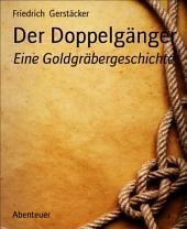Der Doppelgänger: Eine Goldgräbergeschichte