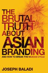 The Brutal Truth About Asian Branding Book PDF