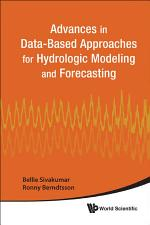 Advances in Data-Based Approaches for Hydrologic Modeling and Forecasting
