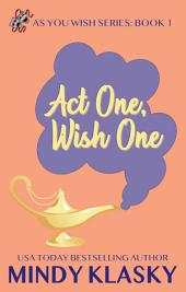 Act One, Wish One: A Humorous Paranormal Romance