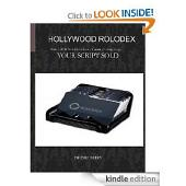 Hollywood Rolodex: Over 3,000+ Valuable Industry Contact Listings to Get Your Script SOLD