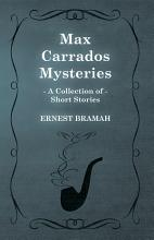 Max Carrados Mysteries  A Collection of Short Stories  PDF