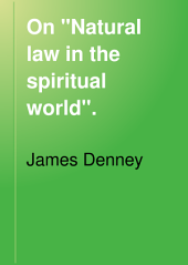 "On ""Natural Law in the Spiritual World""."