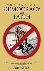 The End of Democracy and Faith