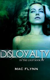 Disloyalty (In the Loup #8)